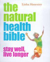 """""""VERY GOOD"""" The Natural Health Bible: Stay Well, Live Longer, Simester, Lisha, B"""