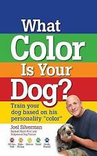 Kennel Club Bks.: What Color Is Your Dog? : Train Your Dog Based on His Personal