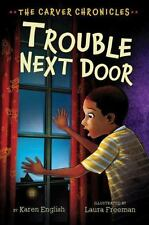 Trouble Next Door: The Carver Chronicles, Book Four-ExLibrary