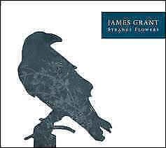 JAMES GRANT - Strange Flowers 11 track Digipak CD - LOVE & MONEY
