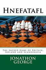 Hnefatafl: The Sacred Game of Britain, Ireland and Scandinavia.by George New<|