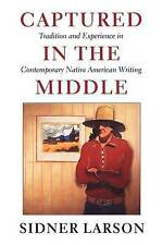 Captured in the Middle: Tradition and Experience in Contemporary Native American