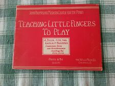 JOHN THOMPSON'S MODERN COURSE FOR THE PIANO•TEACHING LITTLE FINGERS TO PLAY
