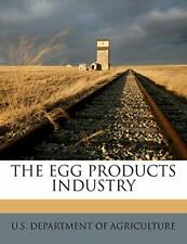 The Egg Products Industry by a  New 9781178488845 Fast Free Shipping..