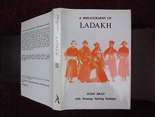 BIBLIOGRAPHY of LADAKH by JOHN BRAY/INDIA/HIMALAYA/TIBET/SCARCE 1988