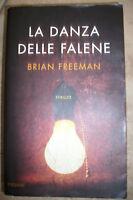 BRIAN FREEMAN - DANZA DELLE FALENE - ED:PIEMME - ANNO:2008 PRIMA EDIZIONE (CS)