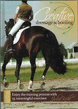 Creative Dressage Schooling by Julia Kohl (Hardcover Book)