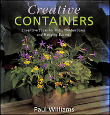 Creative Containers: Inventive Ideas for Pots, Windowboxes and Hanging Baskets