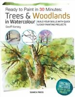 Ready to Paint in 30 Minutes: Trees & Woodlands in Watercolour ... 978178221