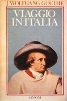 JOHANN WOLFGANG GOETHE VIAGGIO IN ITALIA 1786-1788 AUCH ICH IN ARKADIEN SANSONI