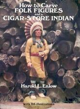 How to Carve Folk Figures and a Cigar-Store Indian by Harold L. Enlow (1979,...