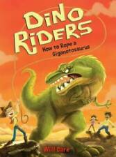 How to Rope a Giganotosaurus (Dino Riders) - Paperback By Dare, Will - Very Good