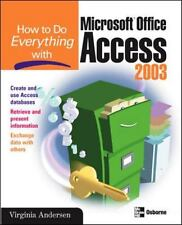 How to Do Everything: Microsoft Office Access 2003 by Virginia Andersen...