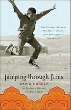 Jumping Through Fires : The Gripping Story of One Man's Escape from...