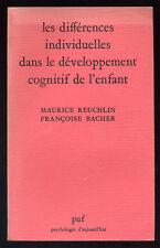 REUCHLIN / BACHER, LES DIFFÉRENCES INDIVIDUELLES DANS LE DÉVELOPPEMENT COGNITIF