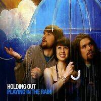 Holding Out - Playing in the Rain [New CD]