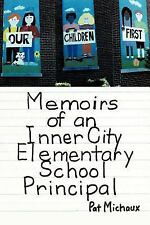 Memoirs of an Inner City Elementary School Principal, Pat Michaux, Good Book