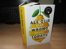 Elan Mastai - All Our Wrong Todays signed 2017 HB 1st debut time travel novel
