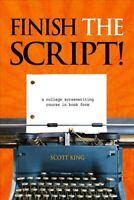 Finish the Script! : A College Screenwriting Course in Book Form, Paperback b...
