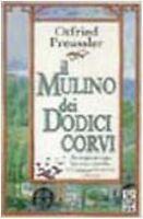 Il mulino dei dodici corvi, OTFRIED PREUSSLER, TEA LIBRI, CODICE:9788878186194