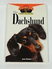 The Dachshund : An Owner's Guide to a Happy Healthy Pet by Ann Carey (1995,...