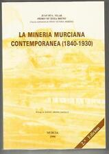 Libro La minería murciana contemporánea (1840-1930)/ Juan Bta. Vilar, Pedro Mª E