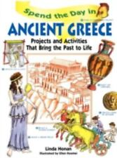 Spend the Day in Ancient Greece: Projects and Activities that Bring the Past to