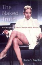 The Naked Truth: Why Hollywood Doesn't Make X-Rated Movies (Paperback or Softbac