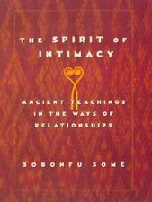 The Spirit of Intimacy: Ancient Teachings In The Ways Of Relationships by Sobon