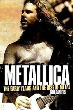 Metallica - The Early Years and The Rise of Metal by Neil Daniels (Paperback,...