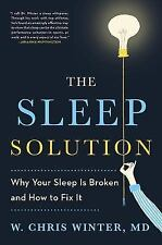 The Sleep Solution Why Your Sleep Is Broken and How to Fix It W. Chris Winter e2