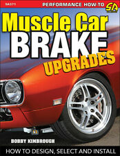 Muscle Car Brake Upgrades How to Design Select and Install 1960-1975 Performance