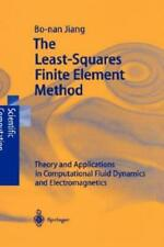 The Least-Squares Finite Element Method: Theory and Applications in Computa...