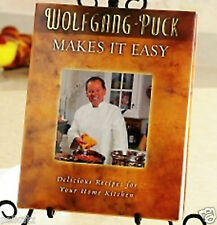 WOLFGANG PUCK MAKES IT EASY COOKBOOK MORE THAN 100 RECIPES CHEF WOLFGANG PUCK