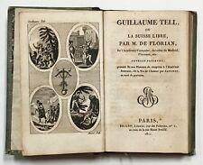 WILLIAM TELL. Florian. GUILLAUME TELL, OU LA SUISSE LIBRE. Paris, 1811.