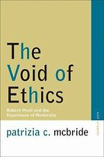Void of Ethics: Robert Musil & the Experience of Modernity. by Patrizia C. McBr