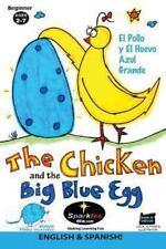 The Chicken and the Big Blue Egg ~ SPANISH! : El Pollo y el Huevo Azul Grande...