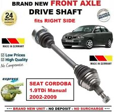 FOR SEAT CORDOBA 1.9TDi Manual 2002-2009 BRAND NEW FRONT AXLE RIGHT DRIVESHAFT