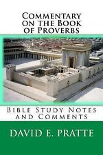 Commentary on the Book of Proverbs : Bible Study Notes and Comments by David...
