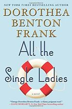 All the Single Ladies: A Novel by Dorothea Benton Frank