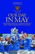 Our Day in May: St Johnstone Soccer First Major Trophy Win Book, Paperback 2015