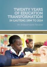 Twenty Years of Education Transformation in Gauteng 1994 to 2014 (Paperback or S
