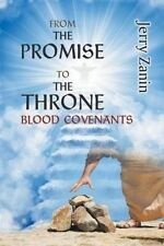 NEW From The Promise To The Throne - Blood Covenants by Jerry Zanin