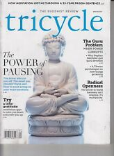 Tricycle The Buddhist Review Winter 2017 Meditation/Power of Pausing