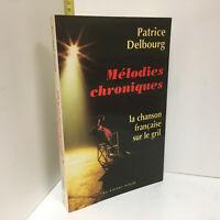 Patrice Delbourg : Mélodies chroniques, la chanson française sur le gril - DC08C
