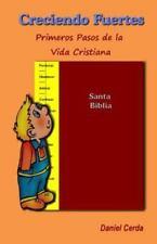 Creciendo Fuertes : Primeros Pasos de la Vida Cristiana by Daniel Cerda...