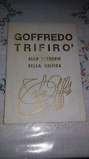 Libro Arte Architettura GOFFREDO TRIFIRO' ALLO SPECCHIO DELLA CRITICA 1973