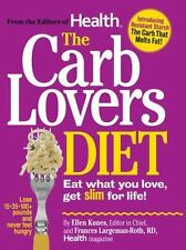The Carb Lovers Diet : Eat What You Love, Get Slim for Life! by Ellen Kunes and