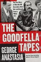The Goodfella Tapes: By George Anastasia