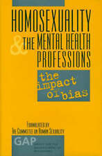 Homosexuality and the Mental Health Professions: The Impact of Bias (Gap Report